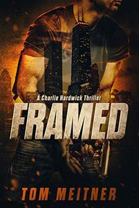 Framed: A Charlie Hardwick Thriller