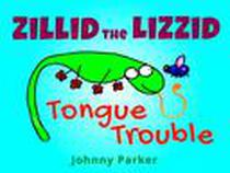Zillid the Lizzid in Tongue Trouble