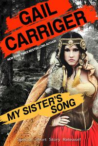 My Sister's Song: An Epic Fantasy Comedy Short Story