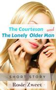 The Courtesan and The Lonely Older Man