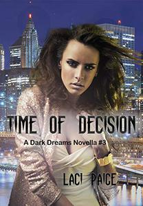 Time of Decision: A Dark Dreams Novella #3