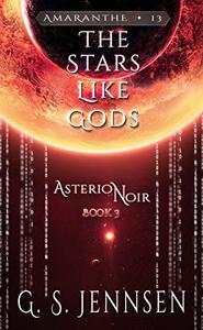 The Stars Like Gods: Asterion Noir Book 3