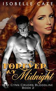 Forever at Midnight: A Paranormal Romance Vampire Werewolf Hybrid Series