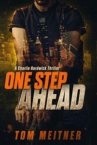 One Step Ahead: A Charlie Hardwick Thriller
