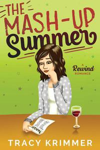 The Mash-Up Summer: A Rewind Romance