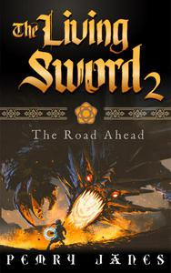 The Living Sword 2 - The Road Ahead