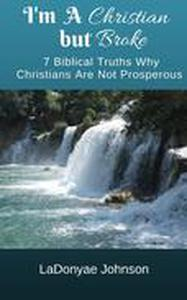 I'm A Christian But Broke: 7 Biblical Truths Why Christians Are Not Prosperous