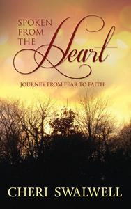 Spoken from the Heart: Journey from Fear to Faith