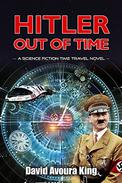 Hitler Out Of Time: A Science Fiction Time Travel Novel