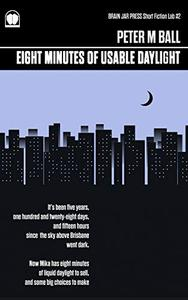 Eight Minutes of Usable Daylight: A Short Story