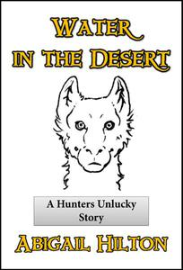 Water in the Desert - a Hunters Unlucky Story