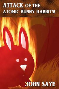 Attack of the Atomic Bunny Rabbits!