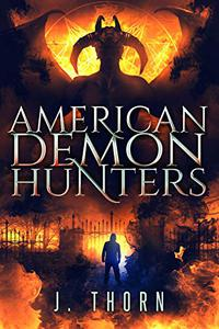 American Demon Hunters: An Supernatural Horror Novel