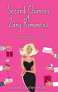 Second Chances and Zany Romances: The Izzie Firecracker Collection Books 1-4
