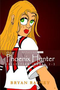 The Phoenix Hunter Collection: Books 1-3