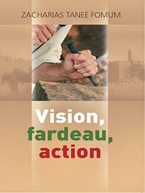 Vision, Fardeau, Action (La Strategie Pour La Direction Spirituelle) (Faire Du Progres Spirituel t. 4)