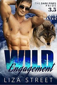 Wild Engagement: A Dark Pines Pride Bonus Story