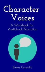 Character Voices: A Workbook for Audiobook Narration