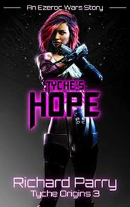 Tyche's Hope: A Space Opera Adventure Science Fiction Origin Story