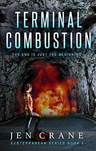 Terminal Combustion: Subterranean Series, Book 2
