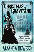 Christmas at Gravesend: A Sybil Ingram Victorian Mystery Short Story