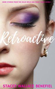 Retroactive: More Stories From The Zellie Wells And Penny Black World