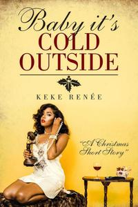Baby it's Cold Outside: A Short Holiday Story