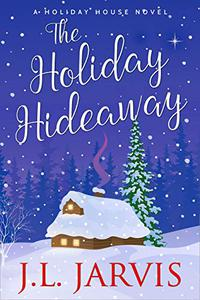 The Holiday Hideaway: A Holiday House Novel