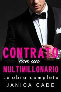 Contrato con un multimillonario, La obra completa: Romance multimillonario