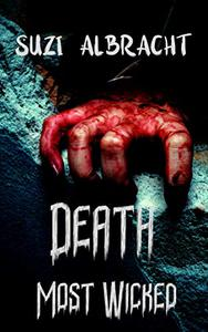 Death Most Wicked: A Cop-Driven Supernatural Thriller – The Ultimate Good Vs. Evil Tale