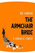 The Armchair Bride: A romantic comedy