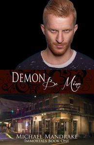 Demon Be Mine Immortals Book One