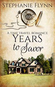 Years to Savor: An American Time Travel Romance