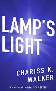 Lamp's Light: Lamp's Light (The Vision Chronicles)