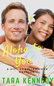 Aloha to You: A City Complications Novella