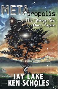 METAtropolis:The Wings We Dare Aspire
