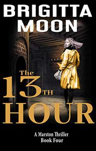 The 13th Hour: A Marston Thriller