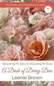 A Dash of Darcy Duo 2: Two Pride and Prejudice Novellas