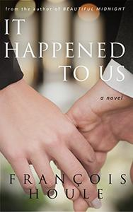 It Happened to Us: A Novel