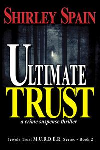 Ultimate Trust: a crime suspense thriller