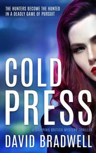 Cold Press - A Gripping British Mystery Thriller