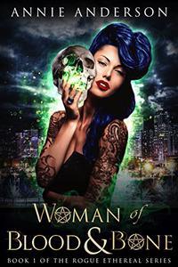 Woman of Blood & Bone