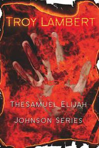 The Samuel Elijah Johnson Series