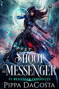 Shoot the Messenger: A Paranormal Space Fantasy