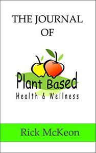 The Journal of Plant Based Health & Wellness