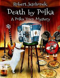 Death by Polka: A Cozy Mystery Novel