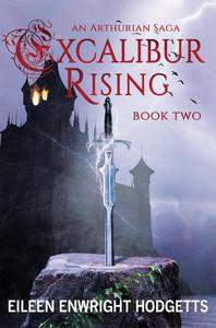 Excalibur Rising: Book Two