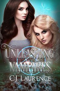 Unleashing Vampires: A paranormal revenge novel