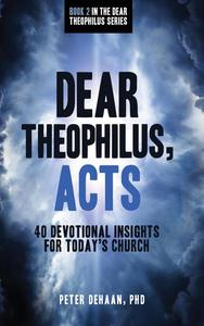 Dear Theophilus, Acts: 40 Devotional Insights for Today's Church