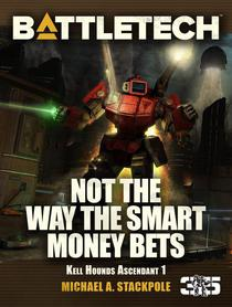 BattleTech: Not the Way the Smart Money Bets